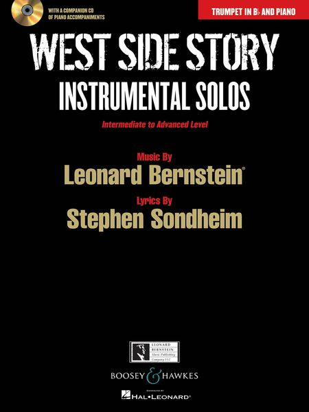 West Side Story - Instrumental Solos : For Trumpet In B Flat and Piano / arranged by Joshua Parman.