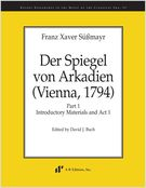 Spiegel von Arkadien (Vienna, 1794) - Part 1 / edited by David J. Buch.