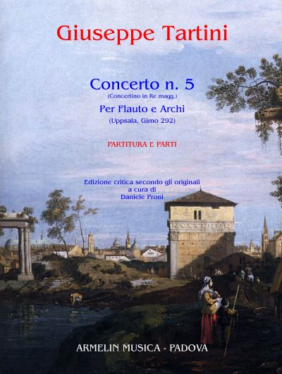 Concerto N. 5 (Concerto In Re Magg.) : Per Flauto E Archi / edited by Daniele Proni.
