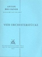 Four Orchestral Pieces (1862) / edited by Hans Jancik and Rüdiger Bornhöft.