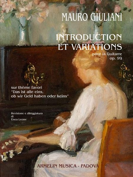 Introduction Et Variations, Op. 99 : Pour la Guitarre / edited by Enea Leone.
