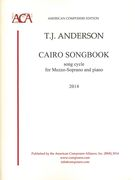 Cairo Songbook : Song Cycle For Mezzo-Soprano and Piano (2014).