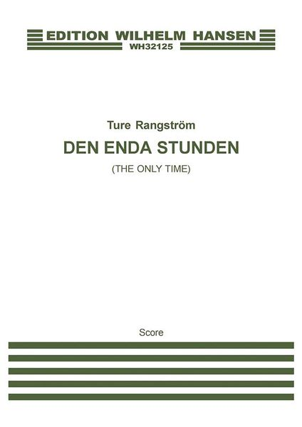 Den Enda Stunden = The Only Time : For Voice and String Orchestra.