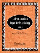 African-American Organ Music Anthology, Vol. 6 : For Organ / edited by Mickey Thomas Terry.
