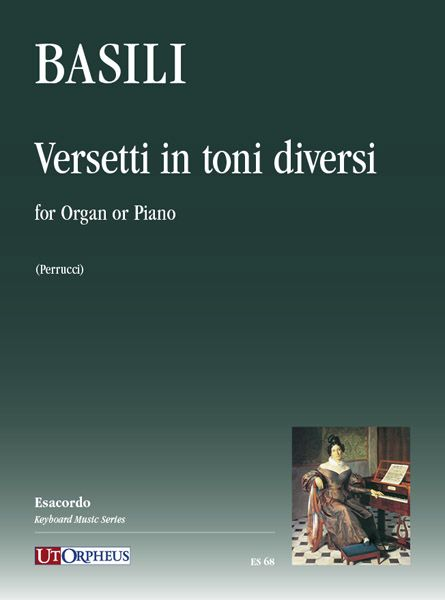 Versetti In Toni Diversi : For Organ Or Piano / edited by Giovannimaria Perrucci.