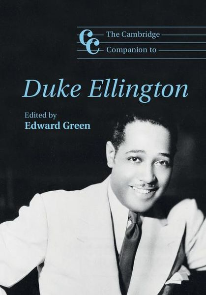 Cambridge Companion To Duke Ellington / edited by Edward Green.
