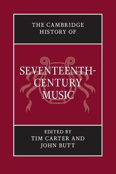 Cambridge History of Seventeenth-Century Music / edited by Tim Carter and John Butt.