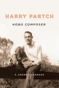Harry Partch : Hobo Composer.