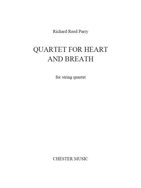 Quartet For Heart and Breath : For String Quartet.