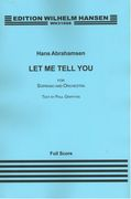 Let Me Tell You : For Soprano and Orchestra (2012-13).
