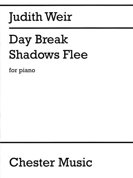 Day Break Shadows Flee : For Piano.