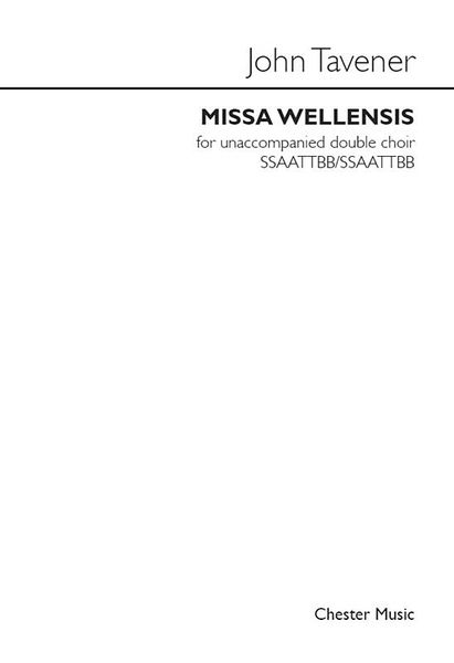 Missa Wellensis : For Unaccompanied Double Choir SSAATTBB/SSAATTBB.