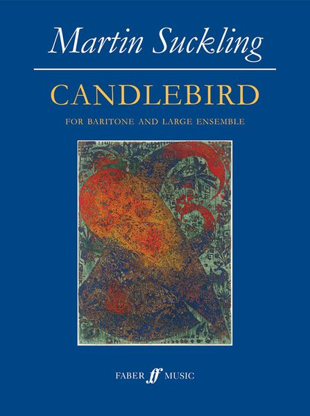 Candlebird : For Baritone and Large Ensemble (2011).