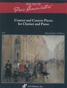 Contest and Concert Pieces : For Clarinet and Piano / edited by James R. Briscoe.