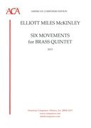 Six Movements : For Brass Quintet (2015).