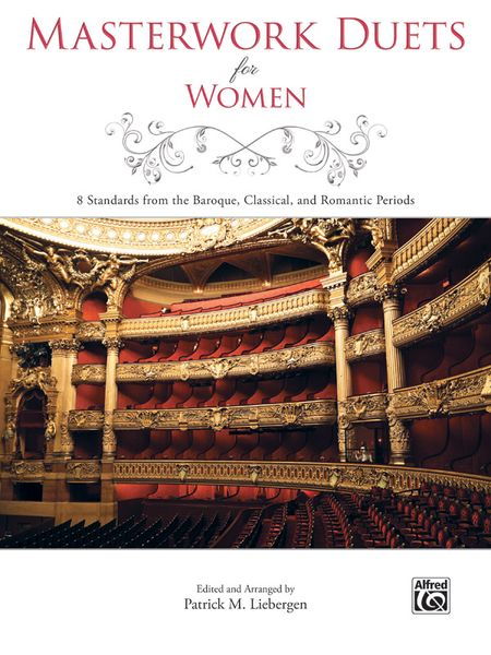 Masterwork Duets For Women : 8 Standards From The Baroque, Classical and Romantic Periods.