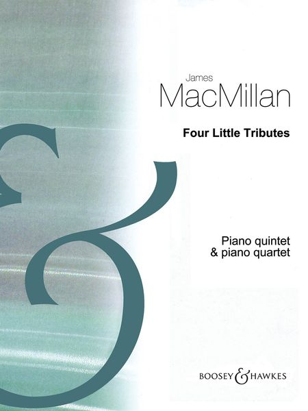 Four Little Tributes : For Piano Quintet and Piano Quartet.