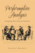 Performative Analysis : Reimagining Music Theory For Performance.