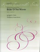 Bride of The Waves : For Brass Quintet / arranged by Charles Decker.