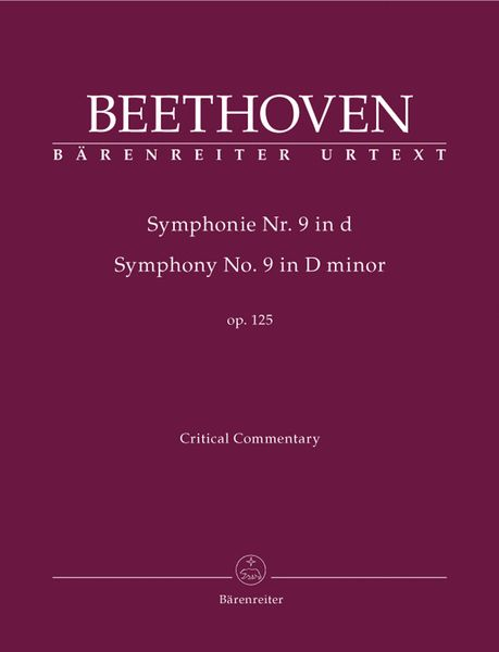 Symphony No. 9 In D Minor, Op. 125 : Critical Commentary.