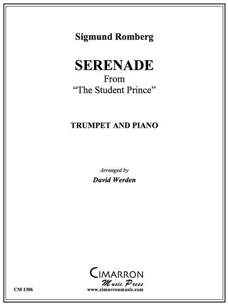 Serenade From The Student Prince : For Trumpet & Piano / arr. by David Werden.