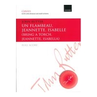Flambeau, Jeannette, Isabelle (Bring A Torch, Jeannette, Isabella) : For SATB and Small Orchestra.