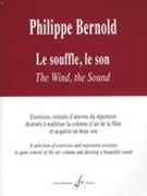 Souffle, le Son = The Wind, The Sound : A Selection of Exercises and Repertoire Excerpts…