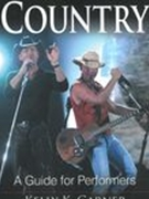 So You Want To Sing Country : A Guide For Performers.