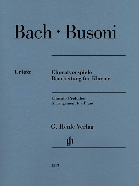 Choralvorspiele : arranged For Piano by Busoni / edited by Christian Schaper and Ullrich Scheideler.