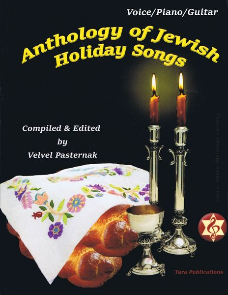 Anthology of Jewish Holiday Songs / compiled and edited by Velvel Pasternak.