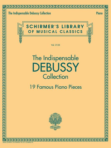 Indispensable Debussy Collection : 19 Famous Piano Pieces.