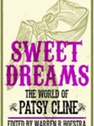 Sweet Dreams : The World of Patsy Cline.