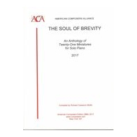 Soul of Brevity : An Anthology of Twenty-One Miniatures For Solo Piano.