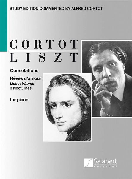 Consolations; Reves d'Amour : For Piano / Study Edition Commented by Alfred Cortot.