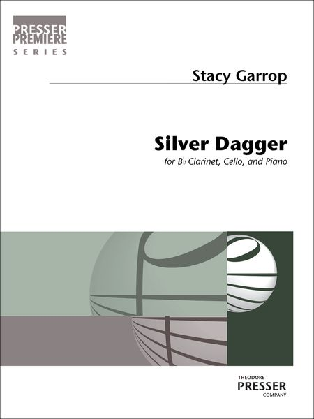 Silver Dagger : For B Flat Clarinet, Cello and Piano (2009, arranged 2016).