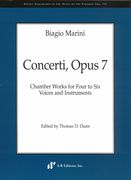 Concerti, Op. 7 : Chamber Works For Four To Six Voices and Instruments / edited by Thomas D. Dunn.