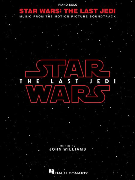 Star Wars : The Last Jedi - Music From The Motion Picture For Piano Solo.