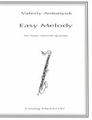 Easy Melody : For Bass Clarinet Quartet.