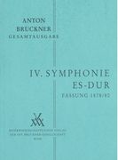 Symphony No. 4 In E-Flat Major : 2. Fassung 1878 / edited by Leopold Nowak.