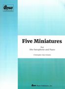 Five Miniatures : For Alto Saxophone and Piano (2015).