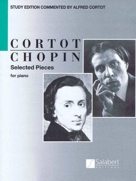 Selected Pieces : For Piano / Study Edition Commented by Alfred Cortot.