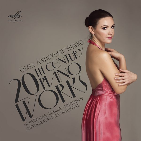 20th Century Piano Works / Olga Andryushchenko, Piano.