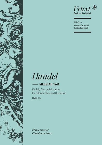 Messiah 1741, HWV 56 : For Soloists, Choir and Orchestra / Ed. Malcolm Bruno and Caroline Ritchie.