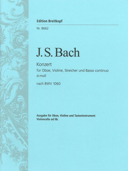 Concerto In D Minor : For Oboe, Violin, Strings and Basso Continuo - Piano reduction.