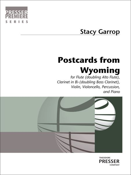 Postcards From Wyoming : For Flute, Clarinet, Violin, Violoncello, Percussion and Piano (2017).