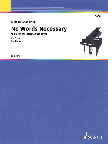 No Words Necessary - 12 Pieces For Intermediate Level : For Piano.