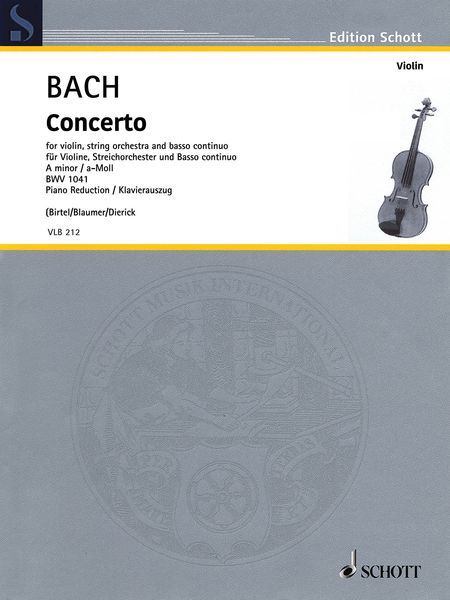 Concerto In A Minor, BWV 1041 : For Violin, String Orchestra and Basso Continuo - Piano reduction.