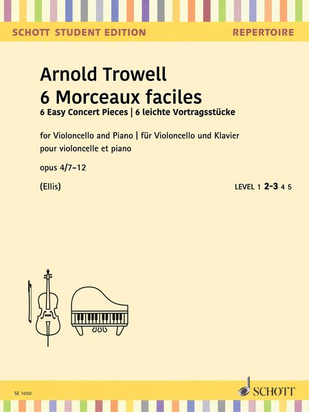6 Morceaux Faciles, Op. 4, Nos. 7-12 : For Cello and Piano / edited by Beverley Ellis.