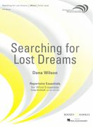 Searching For Lost Dreams : For Wind Band.