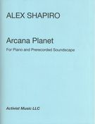 Arcana Planet : For Piano and Prerecorded Soundscape (2017) [Download].